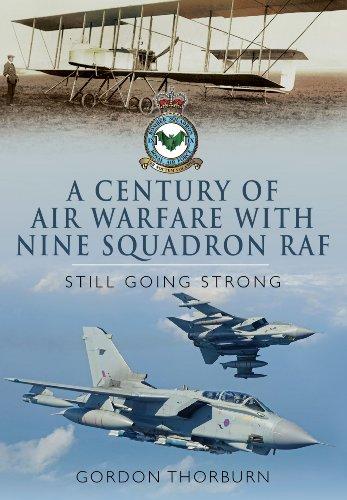 A Century of Air Warfare With Nine (IX) Squadron, RAF: Still Going Strong: Thorburn, Gordon