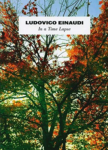 9781783050062: Ludovico Einaudi: In A Time Lapse: In a Time Lapse