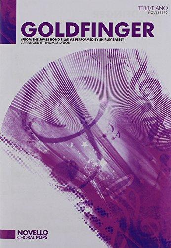 Shirley Bassey: Goldfinger (TTBB/Piano) (TTBB, Piano Accompaniment: Bassey, Shirley (Artist);