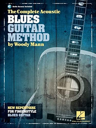 The Complete Acoustic Blues Guitar Method: Woody Mann