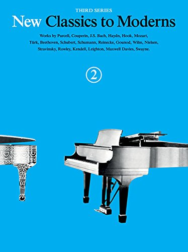 New Classics To Moderns: Book 2 (Piano: Various Composers (Editor);