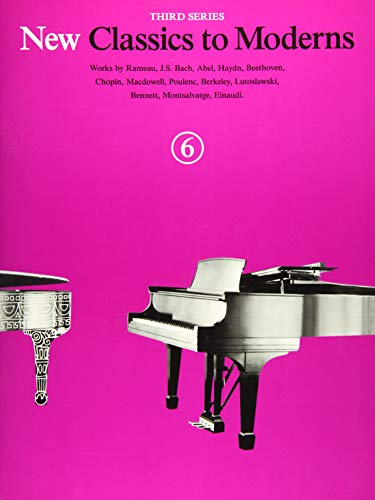 New Classics To Moderns: Book 6 (Piano: Various Composers (Composer);
