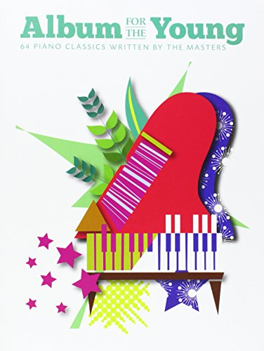 9781783053797: Album for the Young: 64 Piano Classics Written by the Masters