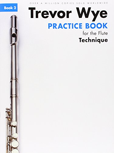 Trevor Wye Practice Book for the Flute: Book 2: Book 2 - Technique (Book Only): Trevor Wye