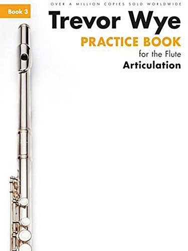 9781783054213: Trevor Wye Practice Book for the Flute: Book 3 - Articulation (Trevor Wye Practice Book for F)