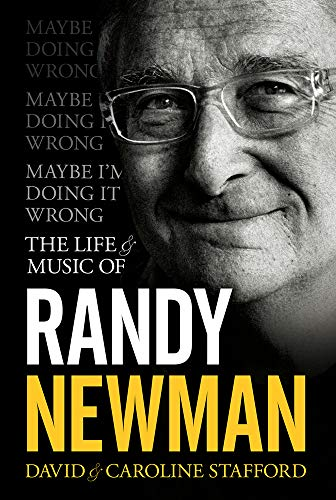9781783055531: Maybe I'm Doing it Wrong: The Life & Times of Randy Newman