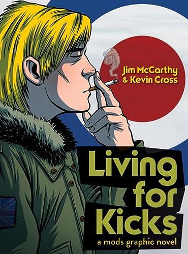 9781783055784: Living for Kicks: A Mods Graphic Novel