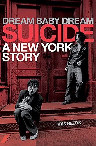 Dream Baby Dream: Suicide: A New York City Story (Hardback)