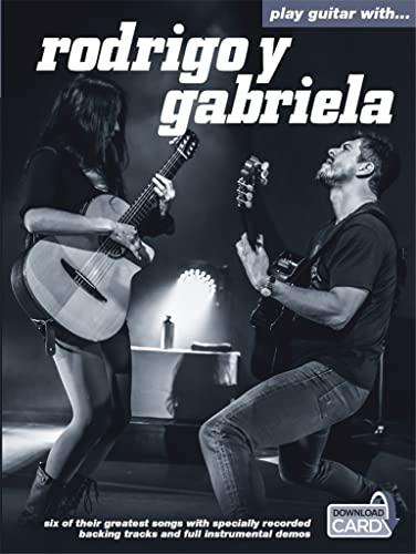 Play Guitar with Rodrigo y Gabriela: Rodrigo y Gabriela