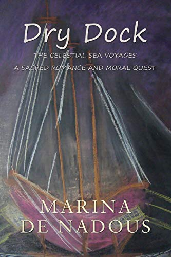 9781783060184: Dry Dock: The Celestial Sea Voyages a Sacred Romance and Moral Quest