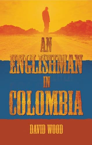 9781783060450: An Englishman in Colombia