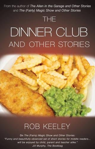 The Dinner Club and Other Stories (Paperback): Rob Keeley
