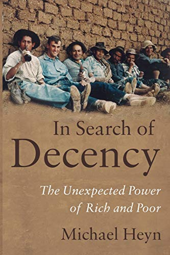 9781783060610: In Search of Decency: The Unexpected Power of Rich and Poor