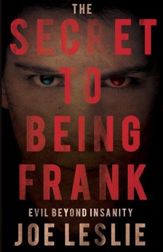 The Secret to Being Frank: Evil Beyond Insanity: Joe Leslie