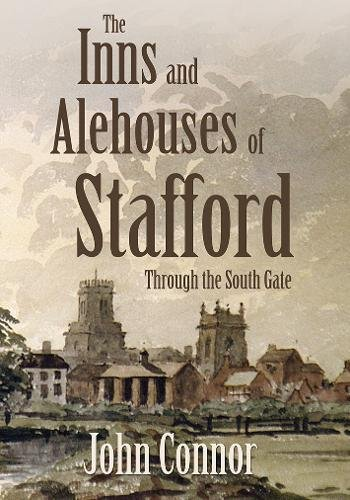 The Inns and Alehouses of Stafford: Through: John Connor