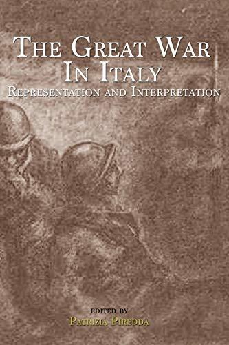 The Great War in Italy: Representation and Interpretation (Troubador Italian Studies): Troubador ...