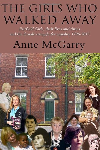 9781783062546: The Girls Who Walked Away: Fairfield Girls, Their Lives and Times and the Female Struggle for Equality 1796-2013