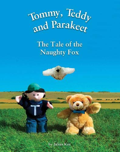 The Tale of the Naughty Fox (Tommy,: Julian Kay