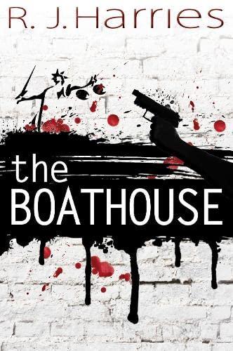 The Boathouse: Harries, R. J.