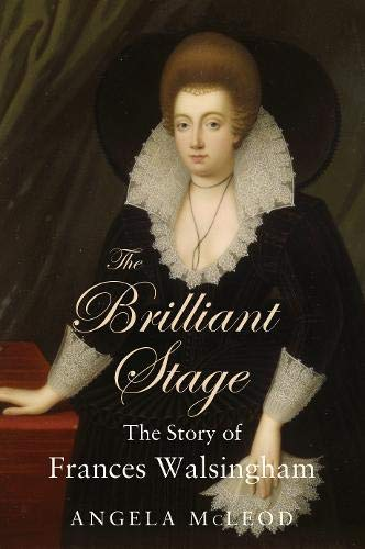 9781783064717: The Brilliant Stage: The Story of Frances Walsingham