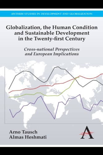 9781783080496: Globalization, the Human Condition and Sustainable Development in the Twenty-first Century: Cross-national Perspectives and European Implications (Anthem Studies in European Ideas and Identities)