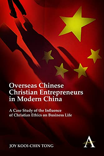 9781783080564: Overseas Chinese Christian Entrepreneurs in Modern China: A Case Study of the Influence of Christian Ethics on Business Life (Key Issues in Modern Sociology)