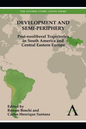 Development and Semi-Periphery: Post-Neoliberal Trajectories in South America and Central Eastern ...
