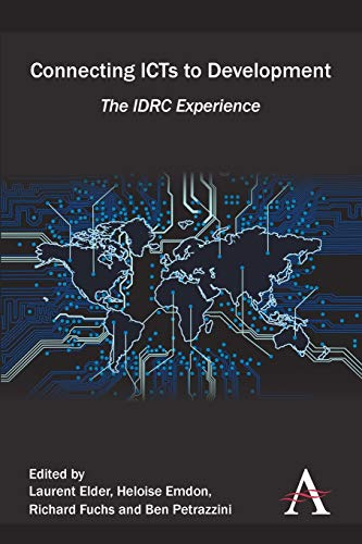 9781783082537: Connecting ICTs to Development: The IDRC Experience
