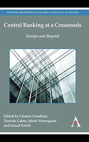 9781783083046: Central Banking at a Crossroads: Europe and Beyond (Anthem Frontiers of Global Political Economy)