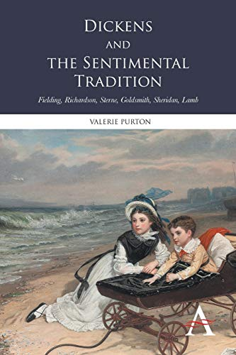 9781783083091: Dickens and the Sentimental Tradition: Fielding, Richardson, Sterne, Goldsmith, Sheridan, Lamb