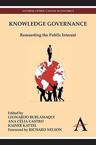 Knowledge Governance: Reasserting the Public Interest (Anthem Other Canon Economics): Rainer Kattel