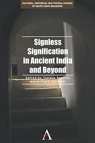 9781783083329: Signless Signification in Ancient India and Beyond (Cultural, Historical and Textual Studies of South Asian Religions)