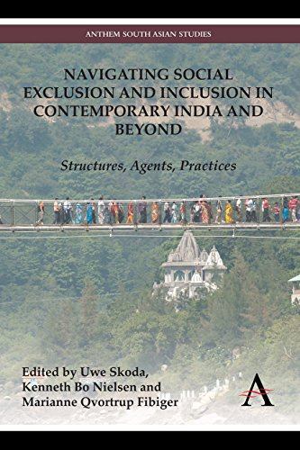 9781783083404: Navigating Social Exclusion and Inclusion in Contemporary India and Beyond: Structures, Agents, Practices (Anthem South Asian Studies)