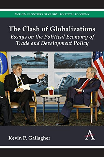 9781783083428: The Clash of Globalizations: Essays on the Political Economy of Trade and Development Policy (Anthem Frontiers of Global Political Economy)