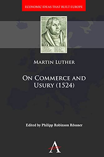 On Commerce and Usury (1524) (Economic Ideas that Built Europe): Luther, Martin