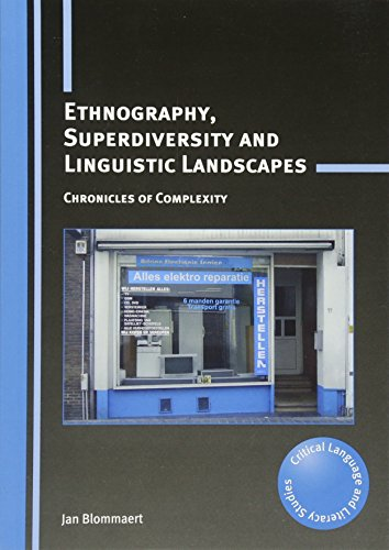 9781783090396: Ethnography, Superdiversity and Linguistic Landscapes: Chronicles of Complexity