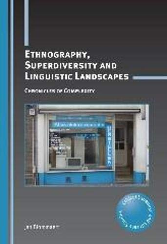 9781783090402: Ethnography, Superdiversity and Linguistic Landscapes: Chronicles of Complexity