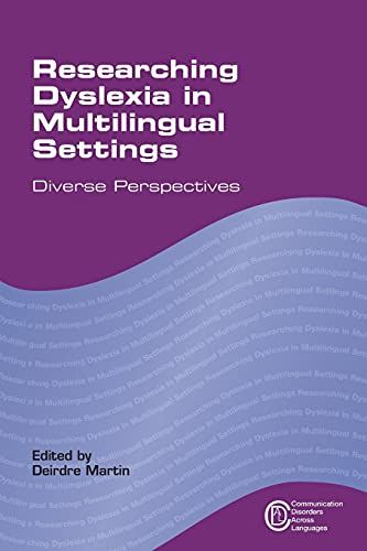 9781783090648: Researching Dyslexia in Multilingual Settings: Diverse Perspectives (Communication Disorders Across Languages)