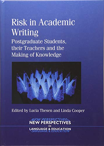 9781783091058: Risk in Academic Writing: Postgraduate Students, their Teachers and the Making of Knowledge (New Perspectives on Language and Education)