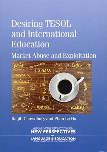 9781783091478: Desiring TESOL and International Education: Market Abuse and Exploitation (New Perspectives on Language and Education)