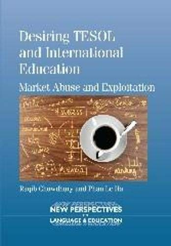 9781783091485: Desiring TESOL and International Education: Market Abuse and Exploitation (New Perspectives on Language and Education)