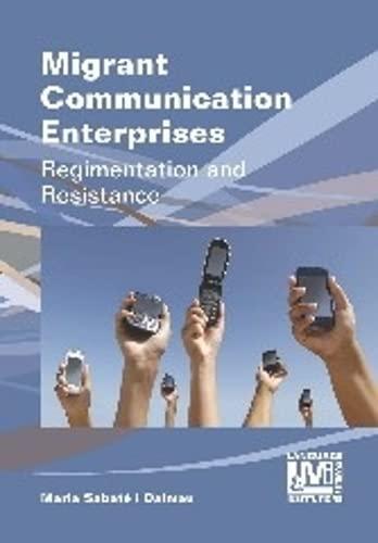 Migrant Communication Enterprises (Language, Mobility and Institutions): Sabate i Dalmau, Maria