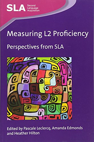 Measuring L2 Proficiency: Perspectives from SLA (Second Language Acquisition) (Paperback)