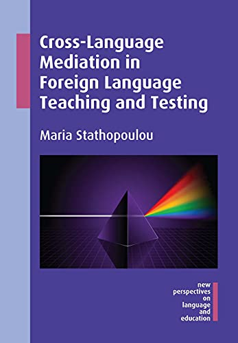9781783094110: Cross-Language Mediation in Foreign Language Teaching and Testing (New Perspectives on Language and Education)