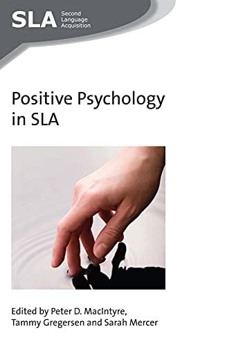 Positive Psychology in SLA (Second Language Acquisition): Peter D. MacIntyre