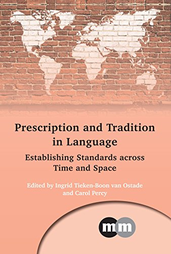 Prescription and Tradition in Language: Establishing Standards across Time and Space (Multilingual ...