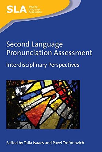 9781783096848: Second Language Pronunciation Assessment: Interdisciplinary Perspectives (Second Language Acquisition)