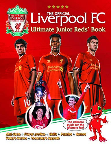 The Official Liverpool FC Ultimate Junior Reds' Book: Liverpool Fc
