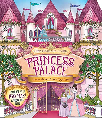 9781783121106: Lift, Look and Learn Princess Palace: Uncover the Secrets of a Royal Home