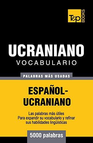 9781783140435: Vocabulario español-ucraniano - 5000 palabras más usadas (T&P Books)